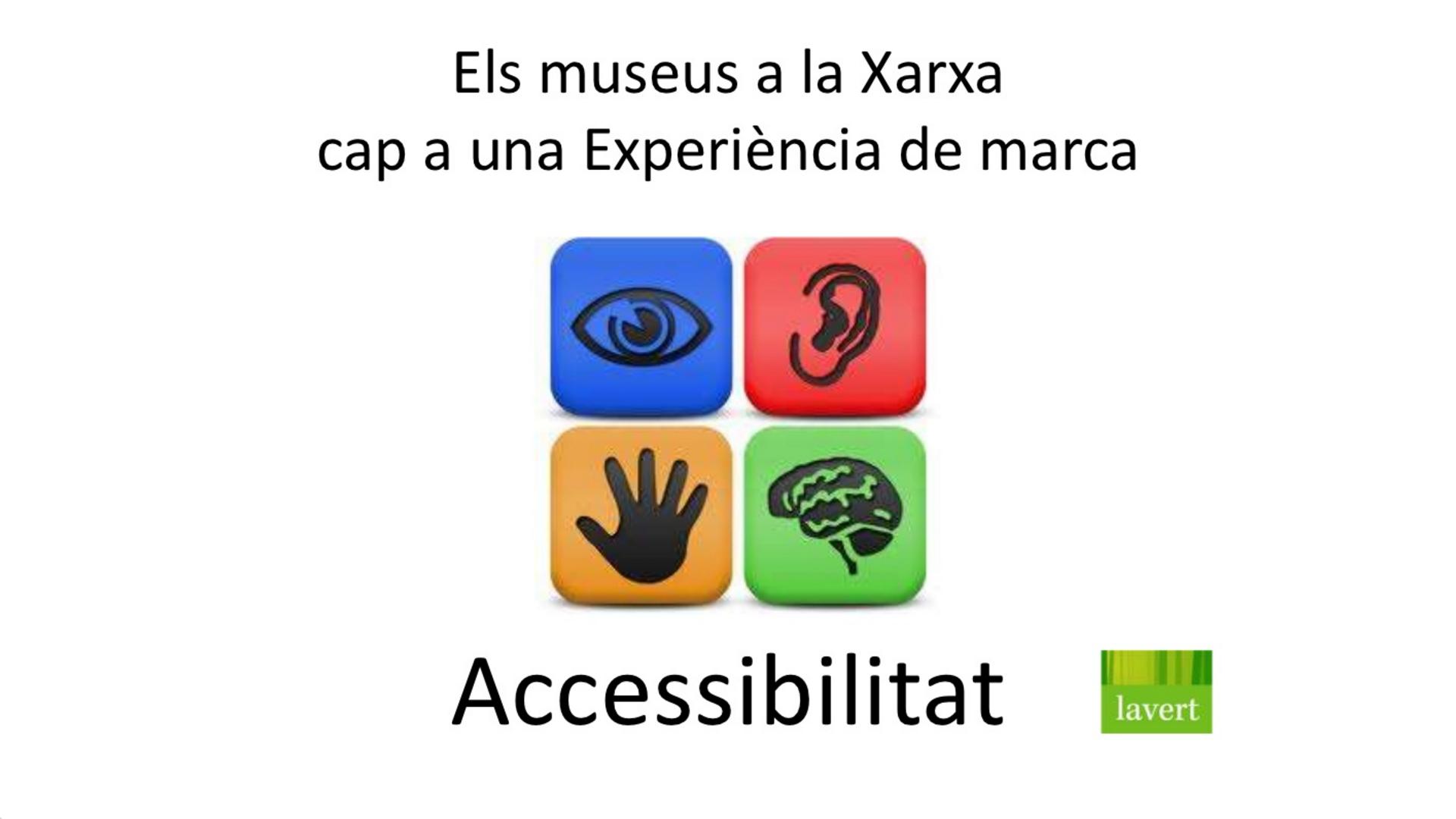 Los Museos en la Red hacia una experiencia de marca (IV. Accessibilitdad)